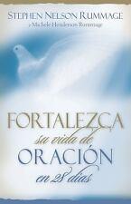 Fortalezca Su Vida de Oración en 28 Dias by Michelle Rummage and Stephen...