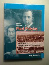 Paul Potyka Ettlingens vergessener Bürgermeister 2000 Geschichte Ettlingen Bd.15