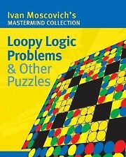 Loopy Logic Problems & Other Puzzles (Mastermind Collection)