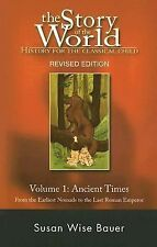 Story of the World Ser.: Ancient Times Vol. 1 : From the Earliest Nomads to...