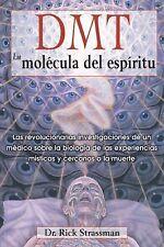 DMT - La Mol�cula del Esp�ritu : Las Revolucionarias Investigaciones de un...