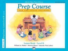 Alfred's Basic Piano Prep Course Lesson Book, Bk B: For the Young Beginner...