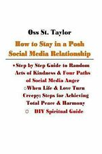 Part II Ser.: How to Stay in a Posh Social Media Relationship : Step by Step...
