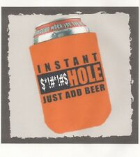 "Biker Can Koozie ""Instant $*!#*!#$hole"""