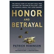 "Honor and Betrayal: The Untold Story of the Navy SEALs Who Captured the ""Butcher"