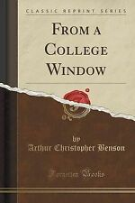 From a College Window (Classic Reprint) by Benson, Arthur Christopher -Paperback