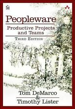 Peopleware : Productive Projects and Teams by Timothy Lister, Dorset House...