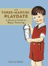 The Three-Martini Play Date by Christie Mellor