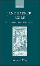 Jane Barker, Exile : A Literary Career 1675-1725 by Kathryn King (2000,...
