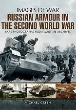 Russian Armour in the Second World War (Images of War), Green, Michael