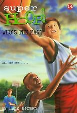 Who's the Man? (Super Hoops) by Herman, Hank, Good Book
