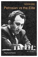 Petrosian vs the Elite : 71 Victories by the Master of Manoeuvre 1946-1983 by...
