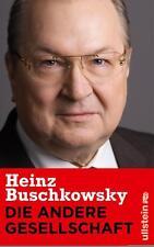 Die andere Gesellschaft von Heinz Buschkowsky (2014, Gebunden)