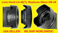 LH-45 (T) LENS HOOD 4 NIKON AF-S DX NIKKOR 18-55mm f/3.5-5.6G VR,Replaces HB-45