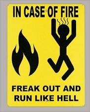 """IN CASE OF FIRE, FREAK OUT AND RUN LIKE HELL"" metal sign-9""x12"" - FREE SHIPPING"