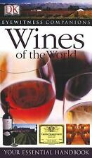 Eyewitness Companion Guides: Wines of the World by Dorling Kindersley Publishing