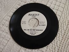 MARGIE DAY TELL ME IN THE SUNLIGHT/HAVE I LOST MY TOUCH MARTAY 901 M-