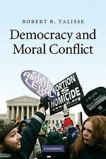 NEW - Democracy and Moral Conflict by Talisse, Robert B.