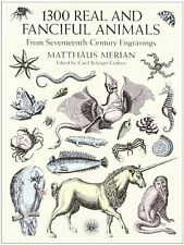 1300 Real and Fanciful Animals from Seventeenth-Century Engravings (Dover Pictor