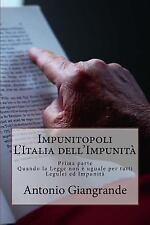 L' Italia Del Trucco, l'Italia Che Siamo: Impunitopoli l'Italia Dell'Impunità...