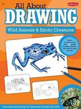 All about Drawing: Wild Animals and Exotic Creatures : Learn to Draw 40...