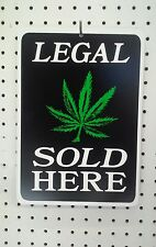 "8.5"" X 12"" LEGAL MARIJUANA SOLD HERE PLASTIC SIGN"
