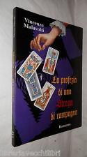 LA PROFEZIA DI UNA STREGA DI CAMPAGNA Vincenzo Malavolti Vincenzo Malavolti 2004