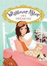 NEW - Whatever After #4: Dream On by Mlynowski, Sarah