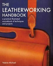 The Leatherworking Handbook A Practical Illustrated Sourcebook ... 9781844034741