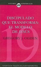 Discipulado que transforma: El Modelo De Jesus (Spanish Edition) by Gregory J.