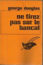 GEORGE DOUGLAS NE TIREZ PAS SUR LE BANCAL  LE MASQUE 1165