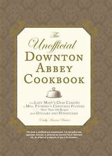 Unofficial Cookbook: The Unofficial Downton Abbey Cookbook : From Lady Mary's...