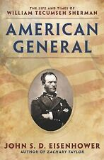 American General: The Life and Times of William Tecumseh Sherman, Eisenhower, Jo