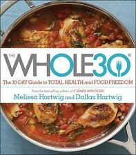 NEW - The Whole30: The 30-Day Guide to Total Health and Food Freedom