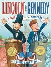 Lincoln and Kennedy : A Pair to Compare by Gene Barretta (2016, Hardcover)