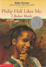 Philip Hall Likes Me, I Reckon Maybe by Bette Greene (paperback) Newbery Honor!