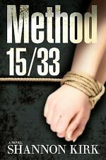 Method 15/33 by Shannon Kirk (2015, Hardcover) Brand New!