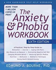 The Anxiety and Phobia Workbook  by Edmund Bourne PhD  [Paperback]
