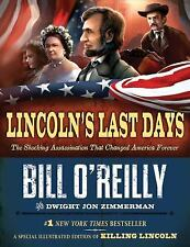Lincoln's Last Days: The Assassination That Changed America Forever, 1st Edition