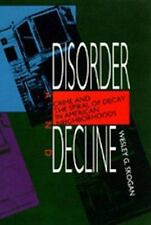 Disorder and Decline : Crime and the Spiral of Decay in American Neigh-ExLibrary