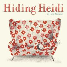 Hiding Heidi by Fiona Woodcock (2016, Picture Book)