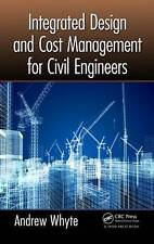 Integrated Design and Cost Management for Civil Engineers by Andrew Whyte...
