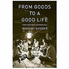 From Goods to a Good Life: Intellectual Property and Global Justice, by M Sunder