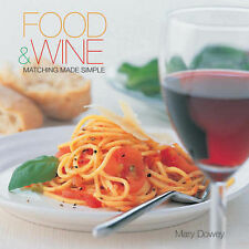 Food and Wine: Matching Made Simple, Dowey Mary