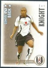 SHOOT OUT 2006-2007-FULHAM-ZAT KNIGHT