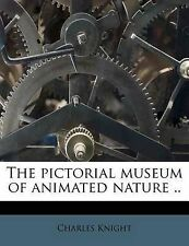 The pictorial museum of animated nature .. Volume 2 by Knight, Charles