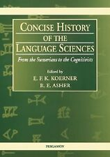 Concise History of the Language Sciences : From the Sumerians to the...