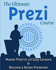 The Ultimate Prezi Course : Master Prezi in 10 Easy Lessons by Said Arar...