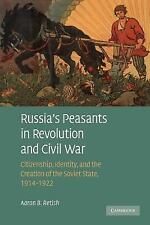 Russia's Peasants in Revolution and Civil War : Citizenship, Identity, and...