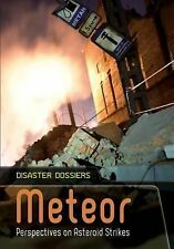 Meteor : Perspectives on Asteroid Strikes by Alex Woolf (2014, Paperback)